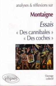 MONTAIGNE ESSAIS DES CANNIBALES DES COCHES (I-31 III-6)