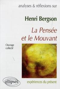 BERGSON, LA PENSEE ET LE MOUVANT