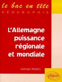 L'ALLEMAGNE PUISSANCE REGIONALE ET MONDIALE