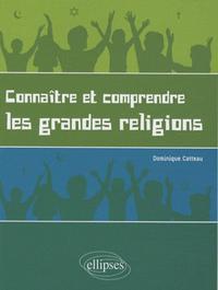CONNAITRE ET COMPRENDRE LES GRANDES RELIGIONS