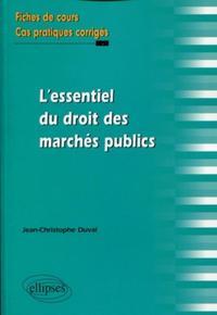 L'ESSENTIEL DU DROIT DES MARCHES PUBLICS. FICHES DE COURS ET CAS PRATIQUES CORRIGES