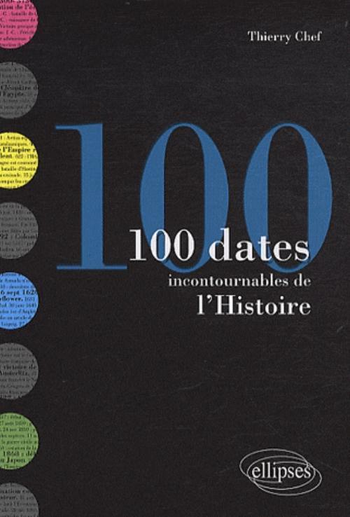 100 DATES INCONTOURNABLES DE L'HISTOIRE