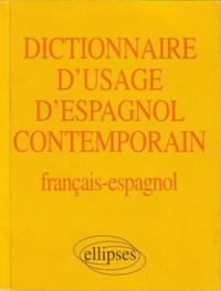 DICTIONNAIRE D'USAGE D'ESPAGNOL CONTEMPORAIN FRANCAIS-ESPAGNOL