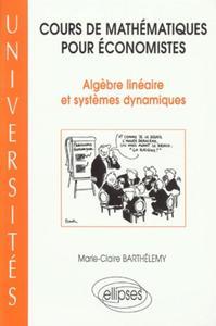 COURS DE MATHEMATIQUES POUR ECONOMISTES ALGEBRE LINEAIRE ET SYSTEMES DYNAMIQUES