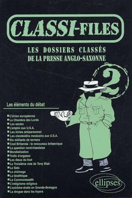 LES DOSSIERS CLASSES DE LA PRESSE ANGLO-SAXONNE TOME 2