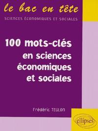 100 MOTS-CLES EN SCIENCES ECONOMIQUES ET SOCIALES