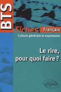 LE RIRE POUR QUOI FAIRE ? BTS FICHES FRANCAIS CULTURE GENERALE ET EXPRESSION