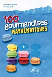 100 GOURMANDISES MATHEMATIQUES