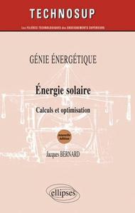 GENIE ENERGETIQUE ENERGIE SOLAIRE CALCULS ET OPTIMISATION NIVEAU B 2E EDITION