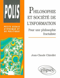 PHILOSOPHIE ET SOCIETE DE L'INFORMATION POUR UNE PHILOSOPHIE FRACTALISTE