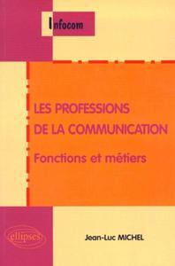 LES PROFESSIONS DE LA COMMUNICATION FONCTIONS ET METIERS