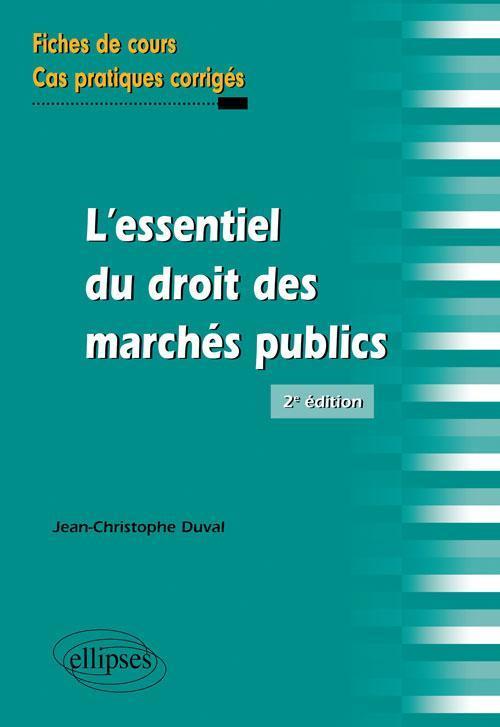 L'ESSENTIEL DU DROIT DES MARCHES PUBLICS FICHES DE COURS CAS PRATIQUES CORRIGES 2E EDITION