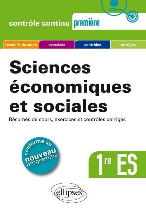 SCIENCES ECONOMIQUES ET SOCIALES 1RE ES RESUMES DE COURS EXERCICES ET CONTROLES CORRIGES