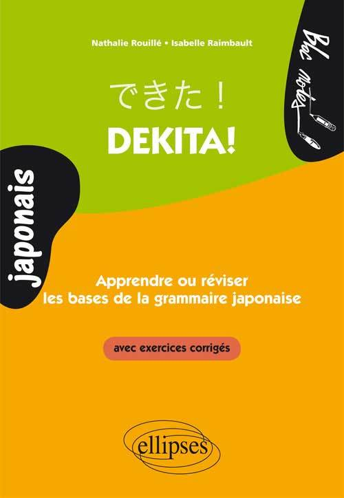 DEKITA APPRENDRE OU REVISER LES BASES DE LA GRAMMAIRE JAPONAISE AVEC EXERCICES CORRIGES