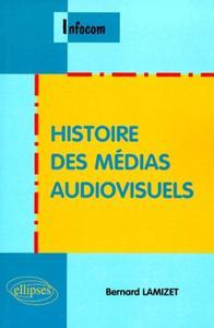HISTOIRE DES MEDIAS AUDIOVISUELS