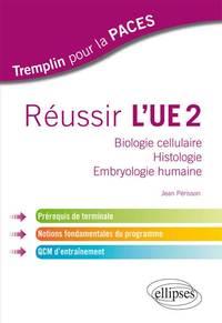 REUSSIR L'UE2 BIOLOGIE CELLULAIRE HISTOLOGIE EMBRYOLOGIE HUMAINE PREREQUIS DE TERMINALE NOTIONS QCM
