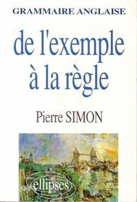 GRAMMAIRE ANGLAISE DE L'EXEMPLE A LA REGLE