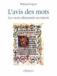 L'AVIS DES MOTS LES MOTS ALLEMANDS RACONTENT