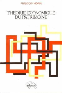 THEORIE ECONOMIQUE DU PATRIMOINE