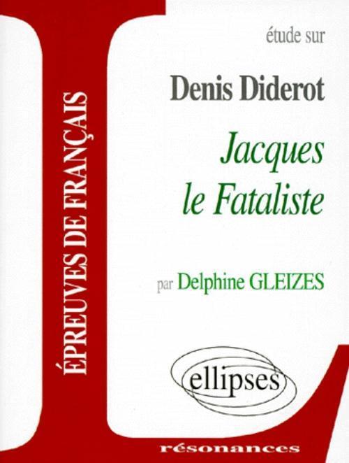 ETUDE SUR DIDEROT JACQUES LE FATALISTE EPREUVES DE FRANCAIS