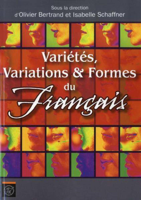 VARIETES, VARIATIONS & FORMES DU FRANCAIS