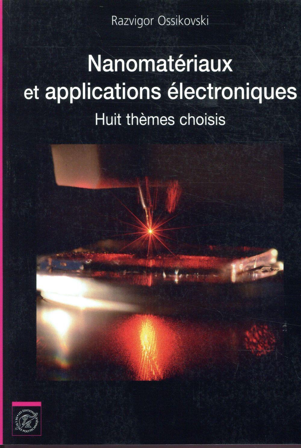 NANOMATERIAUX ET APPLICATIONS ELECTRONIQUES HUIT THEMES CHOISIS