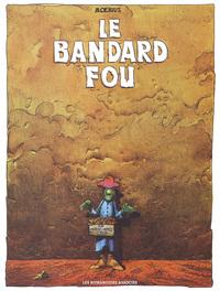 LE BANDARD FOU 30*40