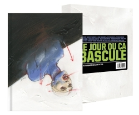 LE JOUR OU CA BASCULE - ED LUXE
