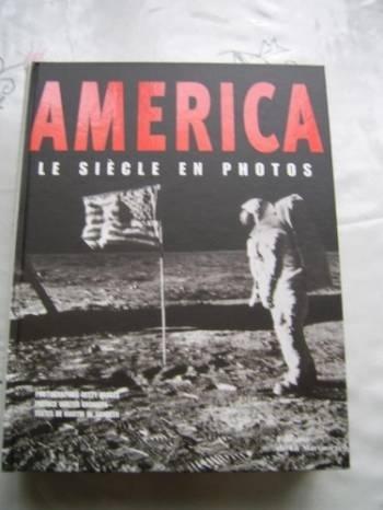 AMERICA - LE SIECLE EN PHOTOS
