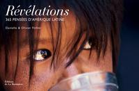 REVELATIONS. 365 PENSEES D'AMERIQUE LATINE