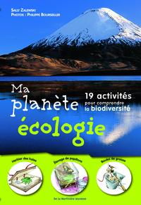 MA PLANETE ECOLOGIE. 19 ACTIVITES POUR COMPRENDRE