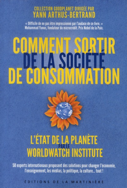 COMMENT SORTIR DE LA SOCIETE DE CONSOMMATION. L'ETAT DE LA PLANETE PAR LE WORLDWATCH INSTITUTE