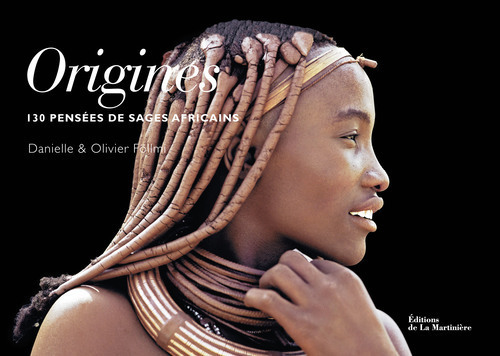ORIGINES. 130 PENSEES DE SAGES AFRICAINS