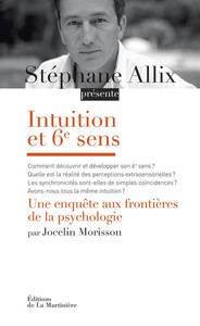INTUITION ET 6E SENS. UNE ENQUETE AUX FRONTIERES DE LA PSYCHOLOGIE