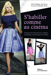 S'HABILLER COMME AU CINEMA. TENUES MYTHIQUES DU CINEMA FRANCAIS A REALISER SOI-MEME
