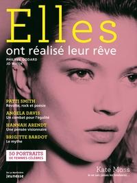 ELLES ONT REALISE LEUR REVE. 50 PORTRAITS DE FEMMES CELEBRES