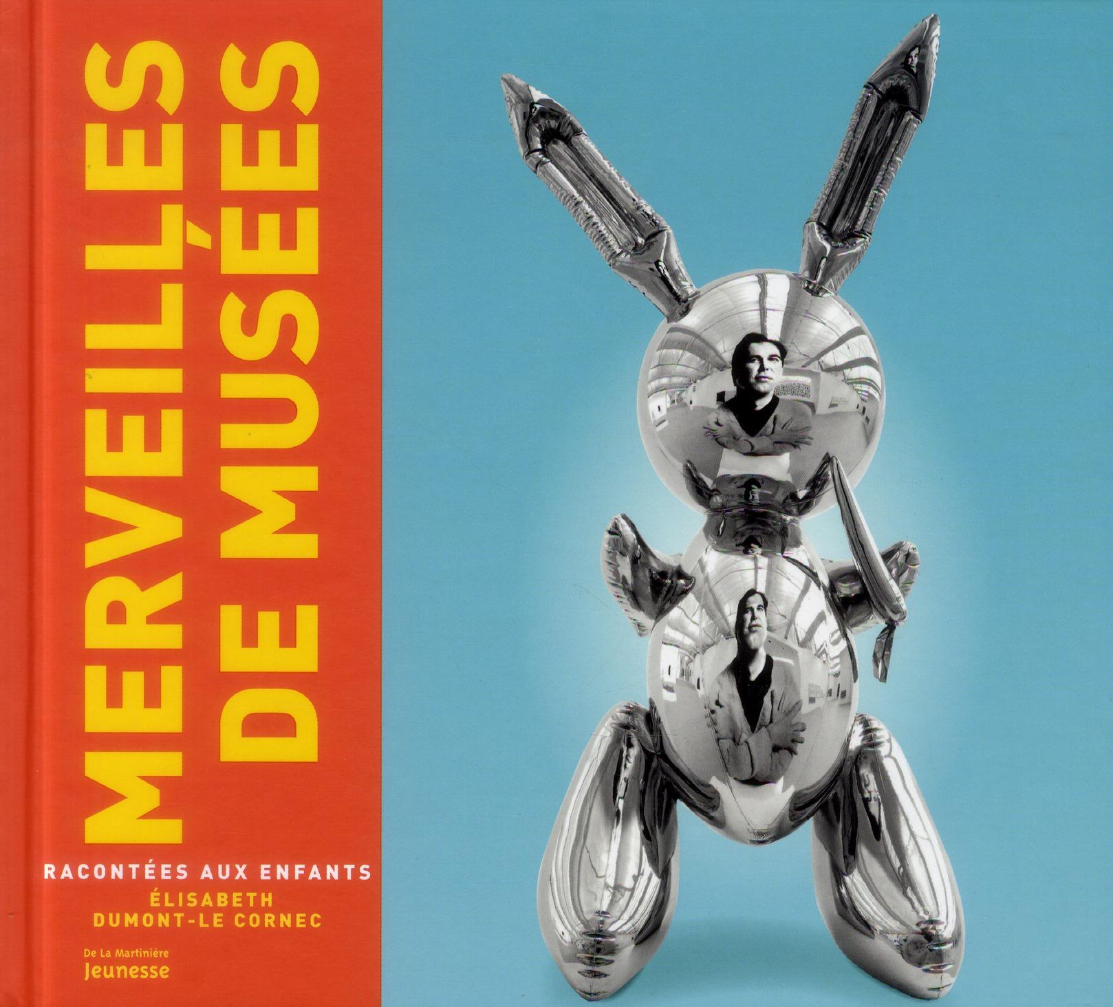 MERVEILLES DE MUSEES RACONTEES AUX ENFANTS