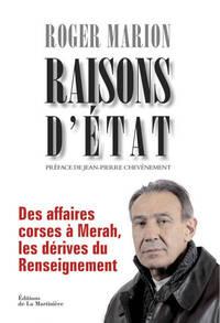 RAISONS D'ETAT. DES AFFAIRES CORSES A MERAH, LES DERIVES DU RENSEIGNEMENT