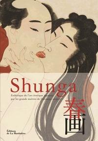SHUNGA. ESTHETIQUE DE L'ART EROTIQUE JAPONAIS PAR