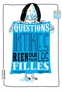 QUESTIONS INTIMES, RIEN QUE POUR LES FILLES