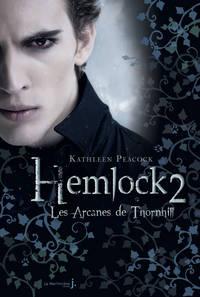 ARCANES DE THORNHILL. HEMLOCK TOME 2 (LES)
