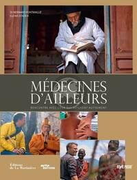 MEDECINES D'AILLEURS. RENCONTRES AVEC CEUX QUI SOIGNENT AUTREMENT
