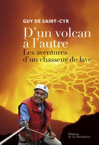 D'UN VOLCAN A L'AUTRE. LES AVENTURES D'UN CHASSEUR DE LAVE