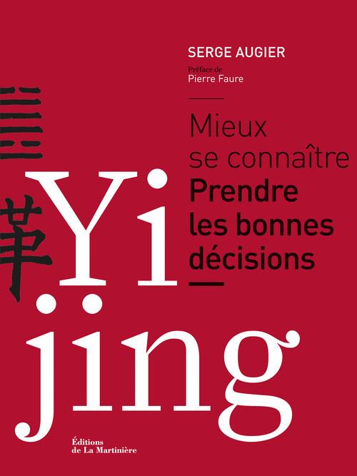 YI JING. MIEUX SE CONNAITRE. PRENDRE LES BONNES DECISIONS