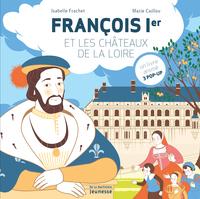 FRANCOIS IER ET LES CHATEAUX DE LA LOIRE