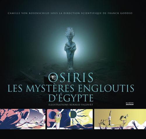 OSIRIS, LES MYSTERES ENGLOUTIS D'EGYPTE