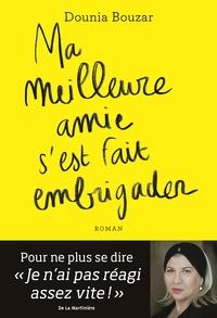 MA MEILLEURE AMIE S'EST FAIT EMBRIGADER