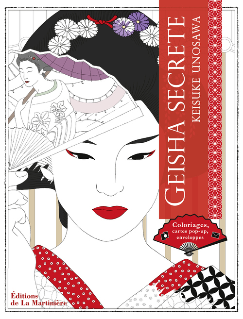 GEISHA SECRETE . COLORIAGES, CARTES POP-UP, ENVELO