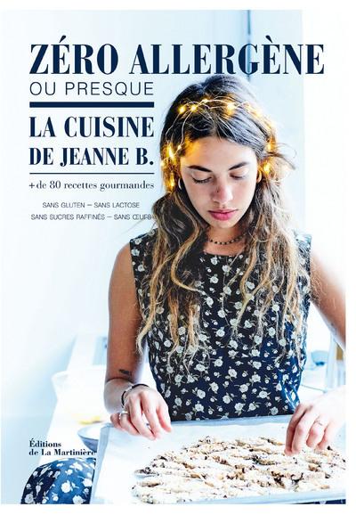 ZERO ALLERGENE OU PRESQUE LA CUISINE DE JEANNE B.