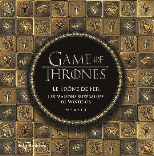 GAME OF THRONES. LE TRONE DE FER, LES MAISONS SUZE